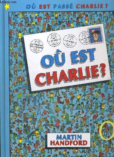 OU EST CHARLIE ? - OU EST PASSE CHARLIE ? - LUI ET SES AMIS ONT CHANGE DE PLACE - RELEVEZ DE NOUVEAUX DEFIS