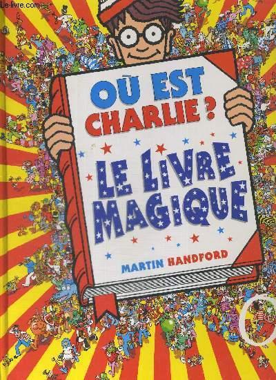 OU EST CHARLIE - LE LIVRE MAGIQUE