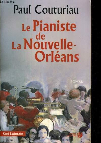 LE PIANISTE DE LA NOUVELLE ORLEANS - COLLECTION SUD LOINTAINS