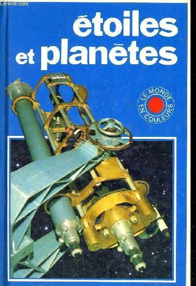 ETOILES ET PLANETES - LE MONDE EN COULEURS