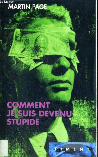 COMMENT JE SUIS DEVENU STUPIDE - COLLECTION PIMENT