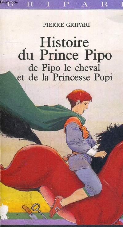HISTOIRE DU PRINCE PIPO - DE PIPO LE CHEVAL ET LA PRINCESSE POPI