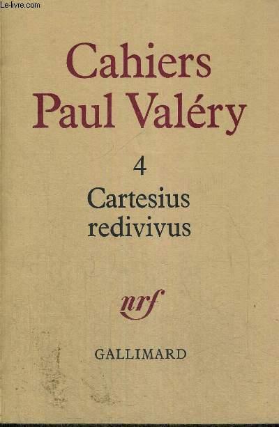 CARTESIUS REDIVIVUS - CAHIERS PAUL VALERY