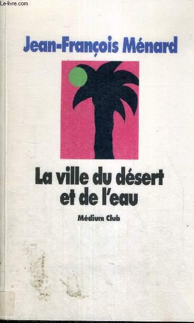 LA VILLE DU DESERT ET DE L'EAU - MEDIUM CLUB