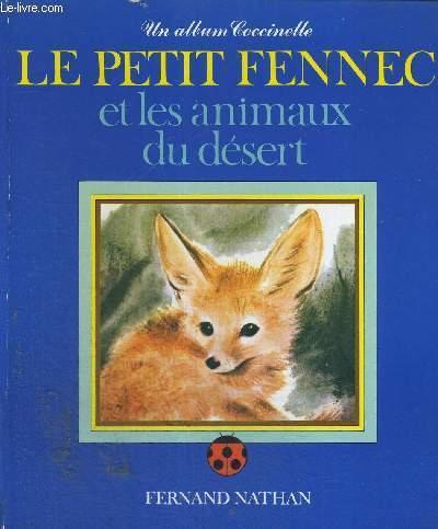 LE PETIT FENNEC ET LES ANIMAUX DU DESERT - UN ALBUM COCCINELLE