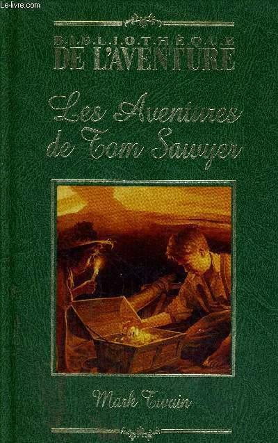 LES AVENTURES DE TOM SWAYER - BIBLIOTHEQUE DE L'AVENTURE