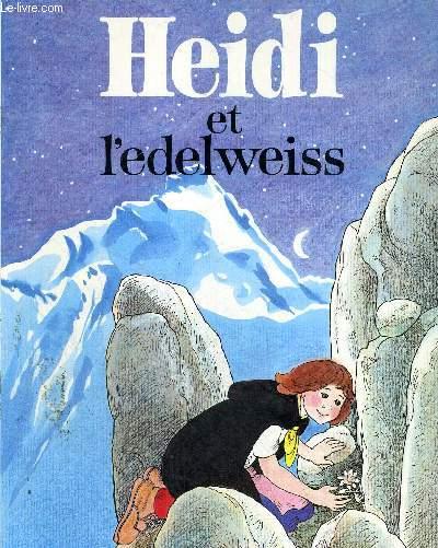 HEIDI ET L'EDELWEISS