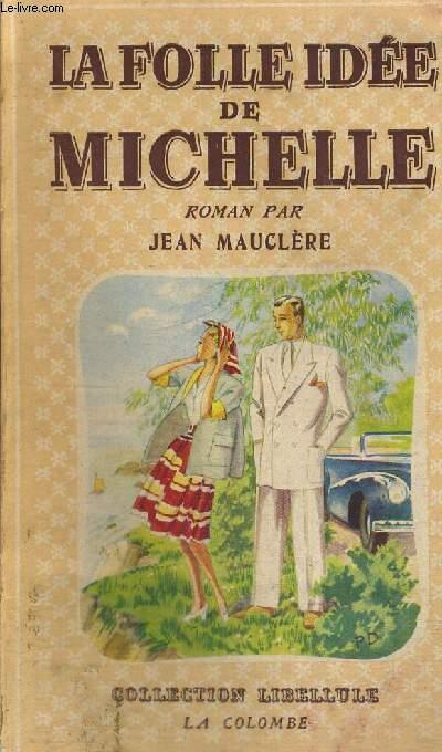 LA FOLLE IDEE DE MICHELE - COLLECTION LIBELLULE