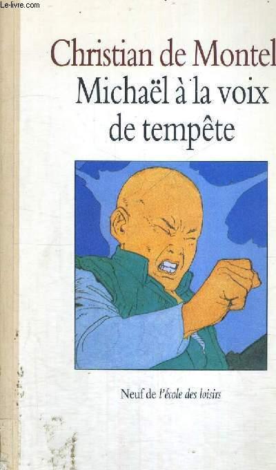 MICHAEL A LA VOIX DE TEMPETE