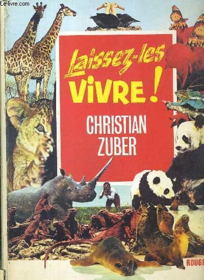 LAISSEZ LES VIVRE ! - FONDS MONDIAL POUR LA NATURE - ROUGE ET OR