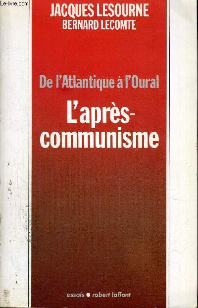 L'APRES COMMUNISME - DE L'ATLANTIQUE A L'OURAL - ESSAIS