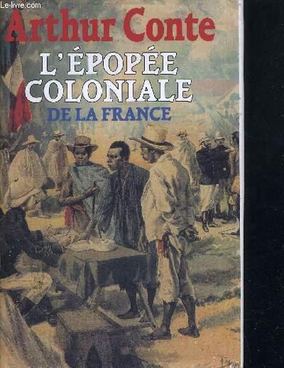 L'EPOPEE COLONIALE DE LA FRANCE