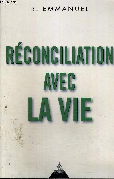 RECONCILIATION AVEC LA VIE