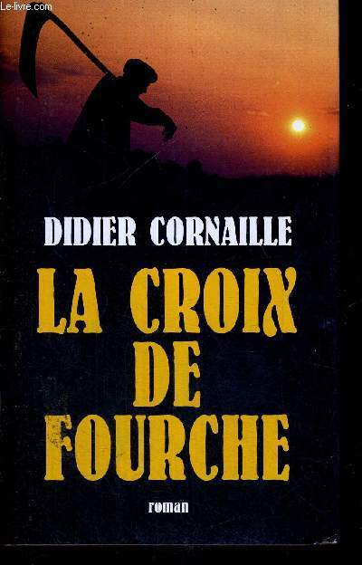 LA CROIX DE FOURCHE