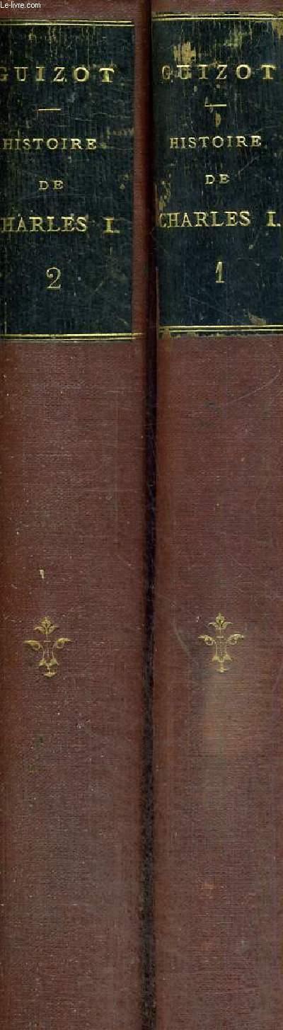HISTOIRE DE CHARLES 1ER - 2 VOLUMES - TOMES 1 ET 2 - DEPUIS SON AVENEMENT JUSQU'A SA MORT - 4EME EDITION