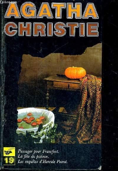 AGATHA CHRISTIE - VOLUME N°19 - PASSAGER POUR FRANCFORT - LA FETE DU POTIRON - LES ENQUETES D'HERCULE POIROT