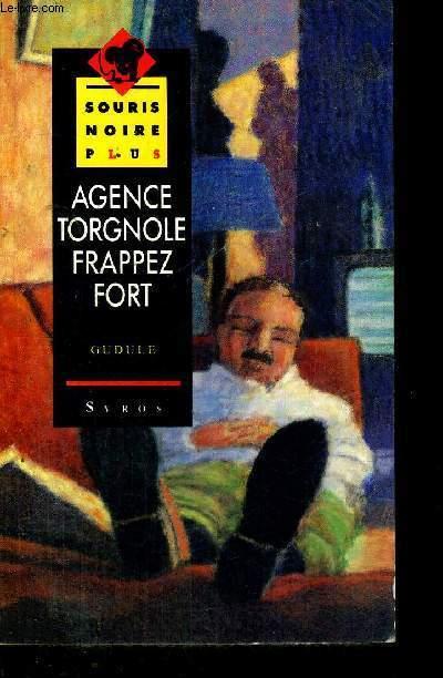 AGENCE TORGNOLE - FRAPPEZ FORT - SOURIS NOIRE PLUS