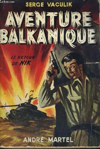 AVENTURE BALKANIQUE - LE RETOUR DE NIK