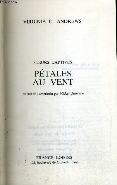 PETALES AU VENT - FLEURS CAPTIVES