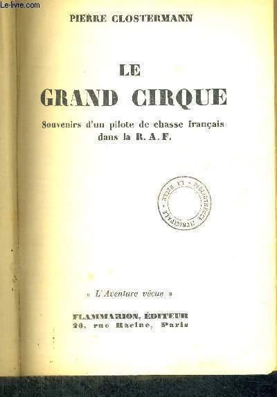 LE GRAND CIRQUE - SOUVENIRS D'UN PILOTE DE CHASSE FRANCAIS DANS LA RAF - COLLECTION L'AVENTURE VECUE