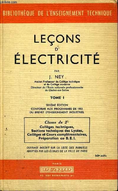 LECONS D'ELECTRICITE - TOME 1 - 6EME EDITION - CONFORME AUX PROGRAMMES DE 1953 DU BREVET D'ENSEIGNEMENT INDUSTRIEL - CLASSE DE 2E