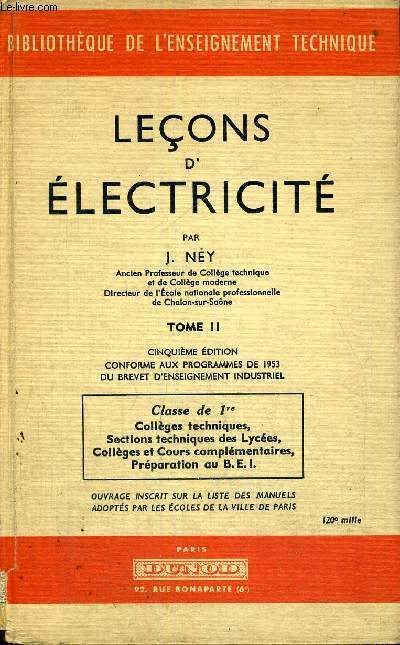 LECONS D'ELECTRICITE - TOME 2 - CLASSE DE 1ERE - CINQUIEME EDITION - CONFORME AUX PROGRAMMES DE 1953 DU BREVET D'ENSEIGNEMENT INDUSTRIEL