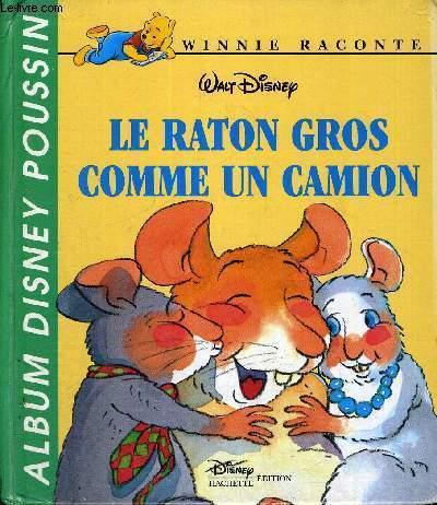 LE RATON GROS COMME UN CAMION - WINNIE RACONTE - ALBUM DYSNEY POUSSIN