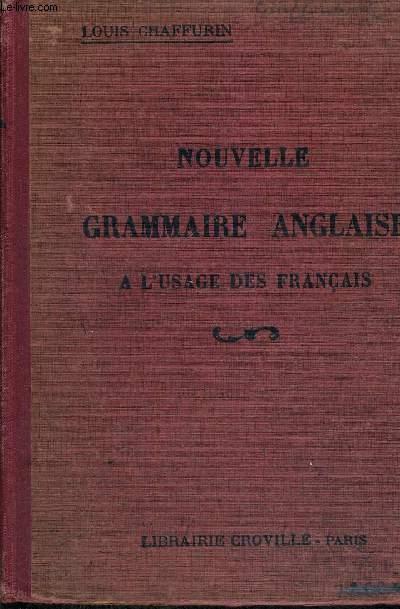 NOUVELLE GRAMMAIRE ANGLAISE - A L'USAGE DES FRANCAIS