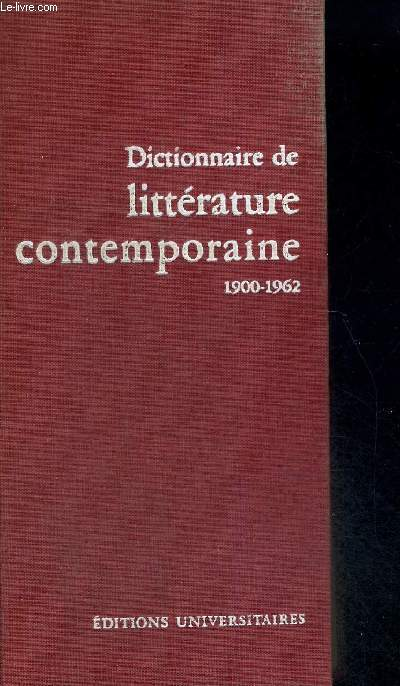 DICTIONNAIRE DE LITTERATURE CONTEMPORAINE 1900-1962