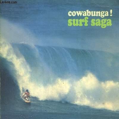 COWABUNGA ! SURF SAGA