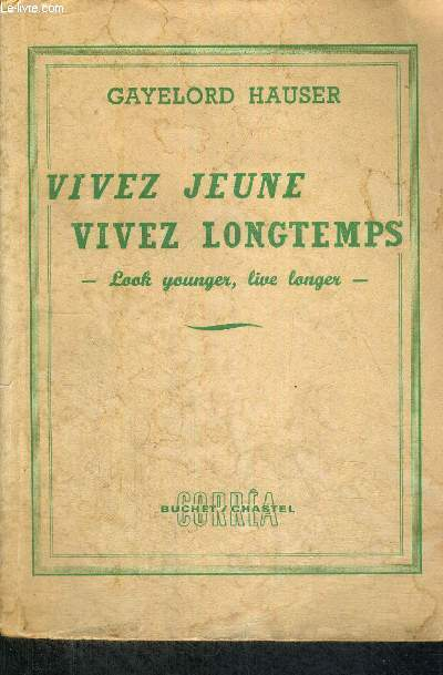 VIVEZ JEUNE VIVEZ LONGTEMPS - LOOK YOUNGER, LIVE LONGER