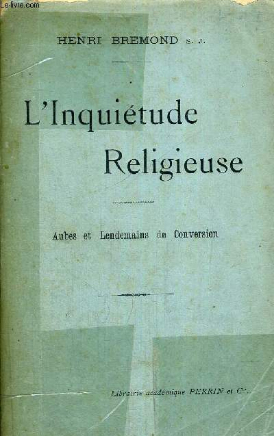 L'INQUIETUDE RELIGIEUSE - AUBES ET LENDEMAINS DE CONVERSION