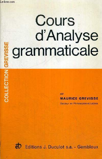 COURS D'ANALYSE GRAMMATICALE - COLLECTION GREVISSE