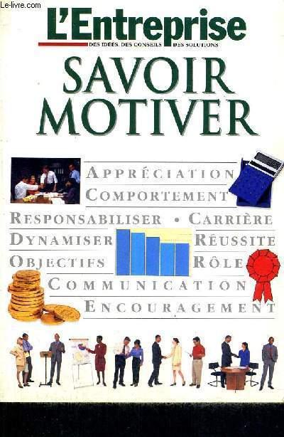 SAVOIR MOTIVER - L'ENTREPRISE DES IDEES, DES CONSEILS - DES SOLUTIONS
