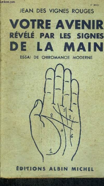 VOTRE AVENIR REVELE PAR LES SIGNES DE LA MAIN -  ESSAI DE CHIROMANCIE MODERNE