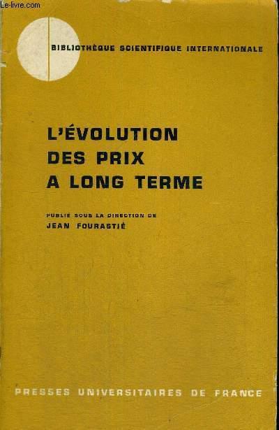 L'EVOLUTION DES PRIX A LONG TERME - BIBLIOTHEQUE SCIENTIFIQUE INTERNATIONALE