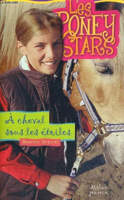 LES PONEY STARS - A CHEVAL SOUS LES ETOILES