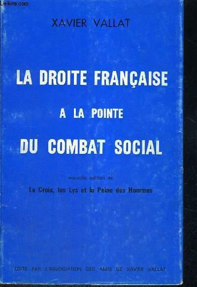 LA DROITE FRANCAISE A LA POINTE DU COMBAT SOCIAL - NOUVELLE EDITION DE LA CROIX DES LYS ET LA PEINE DES HOMMES