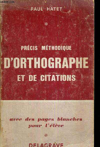 PRECIS METHODIQUE D'ORTHOGRAPHE ET DE CITATIONS