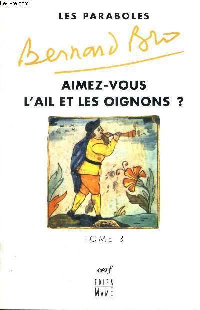 LES PARABOLES -TOME 3 - AIMEZ-VOUS L'AIL ET LES OIGNONS ?