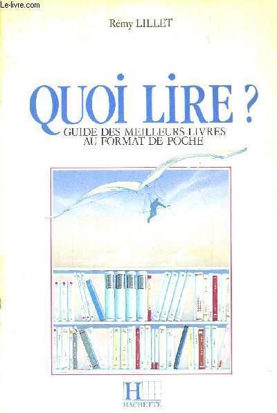 QUOI LIRE ? - GUIDE DES MEILLEURS LIVRES AU FORMAT DE POCHE