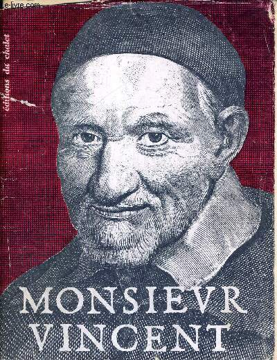 MONSIEUR VINCENT - BIOGRAPHIE ILLUSTREE - JEAN SERVEL - OMI - ABBE JEAN MARIE - COLLECTION BIOGRAPHIES ILLUSTREES