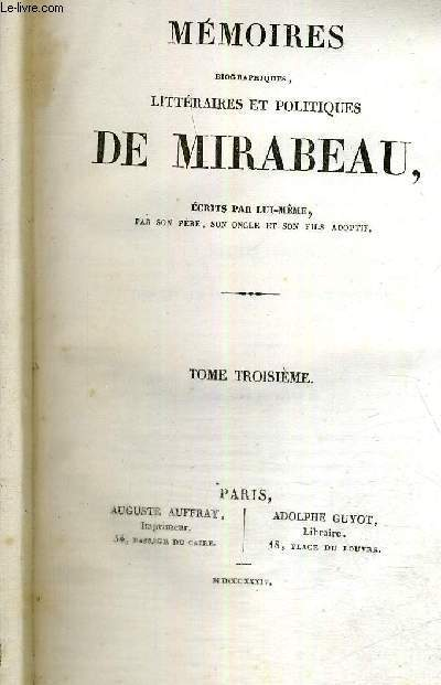 MEMOIRES BIOGRAPHIQUES, LITTERAIRES ET POLITIQUES DE MIRABEAU - TOME 3