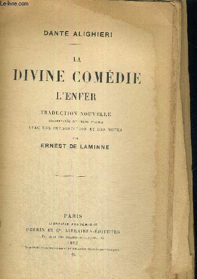 LA DIVINE COMEDIE - L'ENFER - TRADUCTION NOUVELLE - ACCOMPAGNEE DU TEXTE ITALIEN