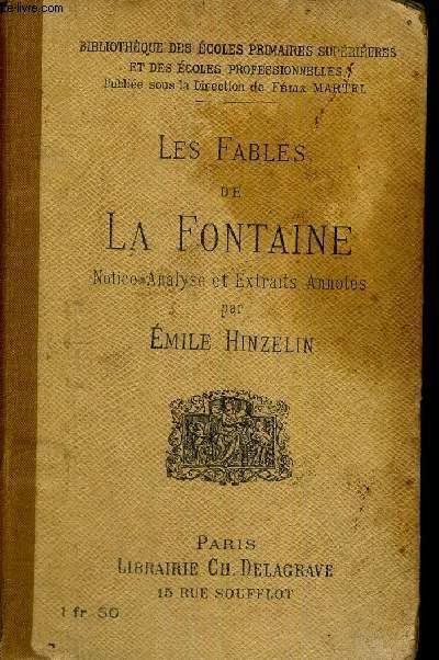 LES FABLES DE LA FONTAINE -  NOTICE ANALYSE ET EXTRAITS ANNOTES - BIBLIOTHEQUE DES ECOLES PRIMAIRES SUPERIEURES - CINQUIEME EDITION