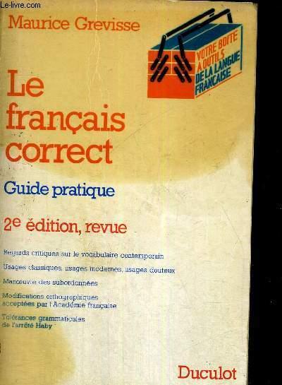 LE FRANCAIS CORRECT - GUIDE PRATIQUE - 2E EDITION, REVUE