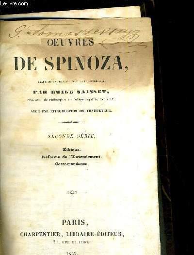 OEUVRES DE SPINOZA - SECONDE SERIE - ETHIQUE - REFORME DE L'ENTANDEMENT - CORRESPONDANCE