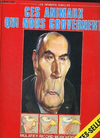 CES ANIMAUX QUI NOUS GOUVERNENT - LES GRANDES GUEULES - DERVISH PUBLICATIONS 1000 - BETES-SELLER
