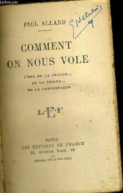 COMMENT ON NOUS VOLE - L'ERE DE LA FRAUDE - DE LA TRICHE - DE LA CONTREFACON
