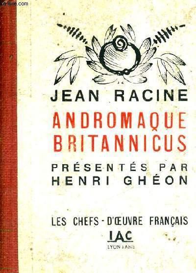 ANDROMAQUE BRITANNICUS - LES CHEFS D'OEUVRE FRANCAIS